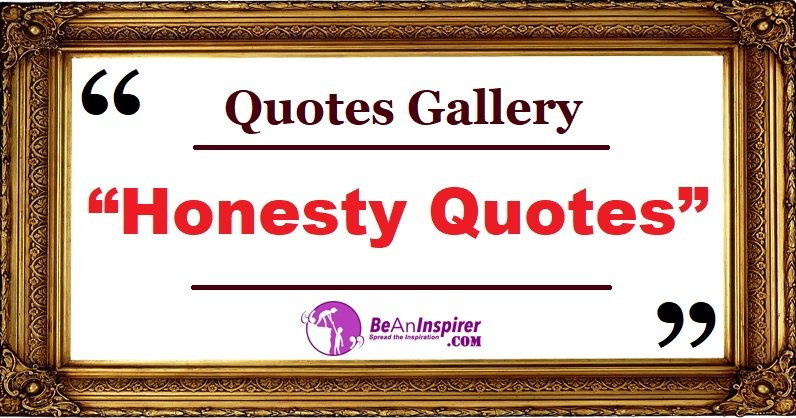 Quotes-Gallery-Honesty-Quotes-Be-An-Inspirer