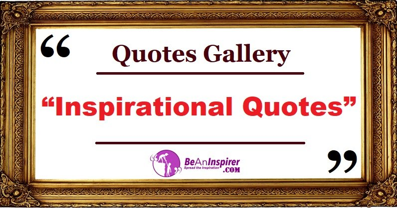 Quotes-Gallery-Inspirational-Quotes-Be-An-Inspirer