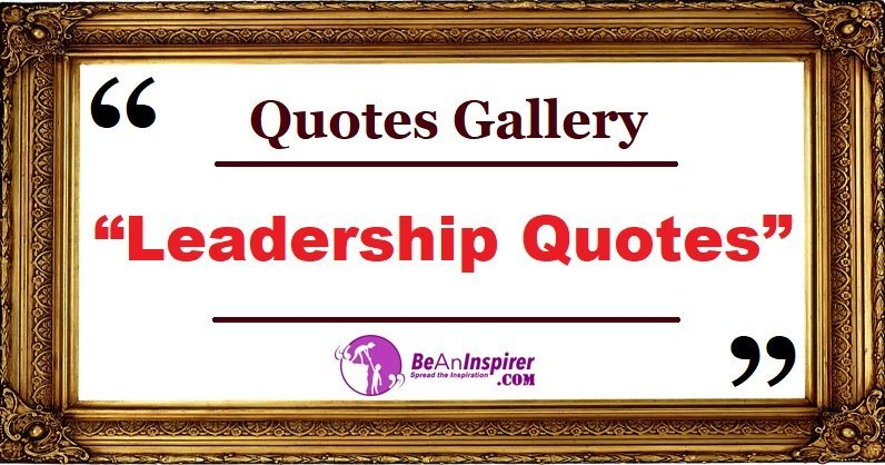 Quotes-Gallery-Leadership-Quotes-Be-An-Inspirer