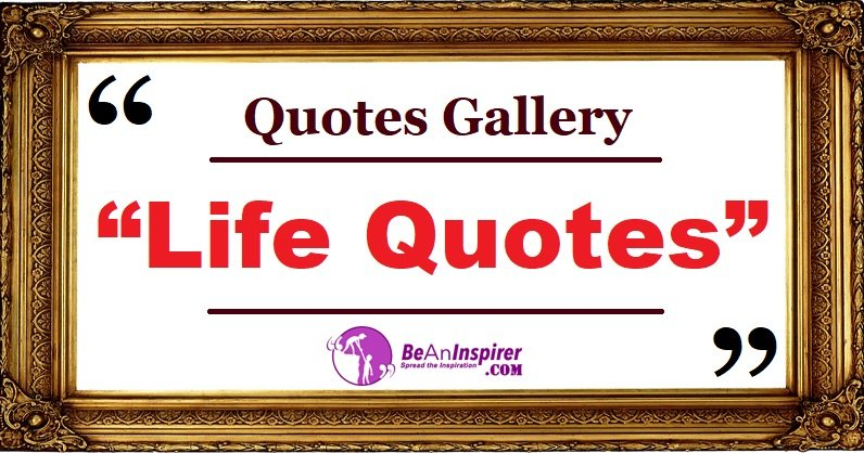 Quotes-Gallery-Life-Quotes-Be-An-Inspirer