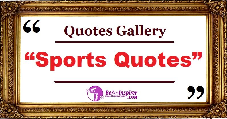 Quotes-Gallery-Sports-Quotes-Be-An-Inspirer