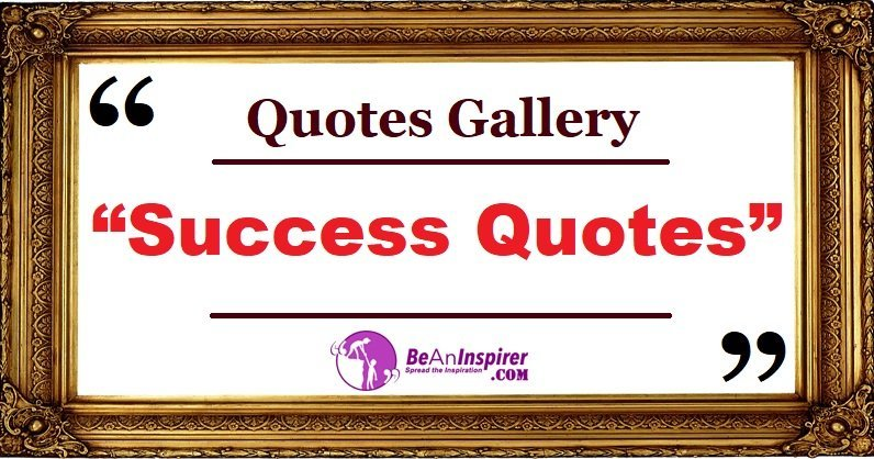 Quotes-Gallery-Success-Quotes-Be-An-Inspirer