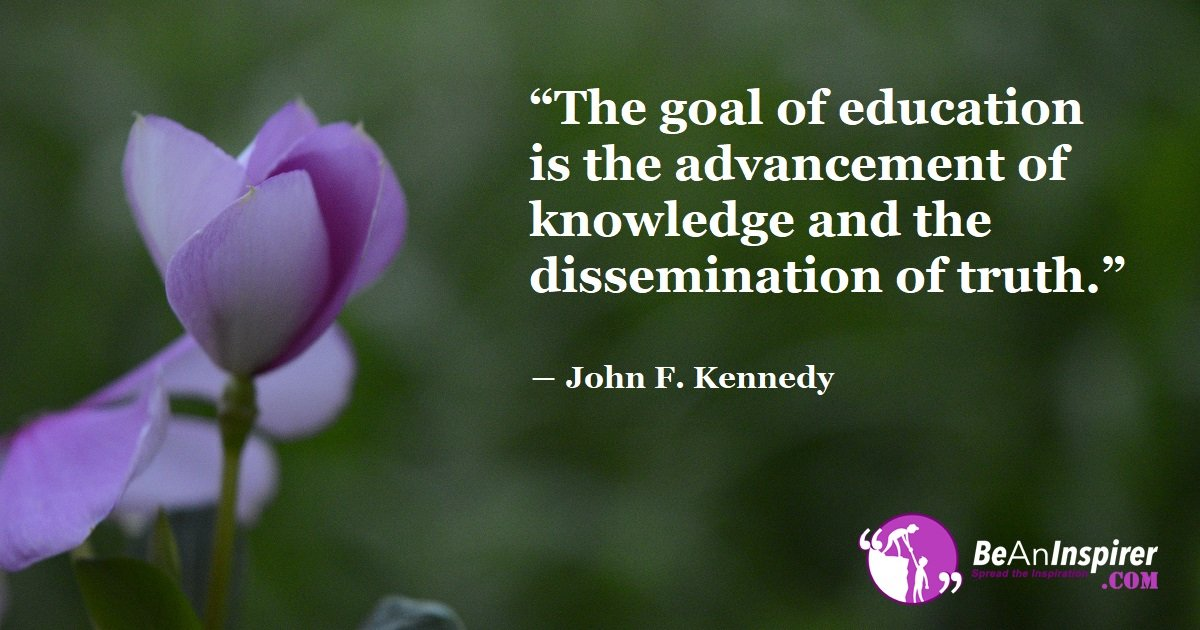 Realizing The Goal Of Education The Advancement Of Knowledge And