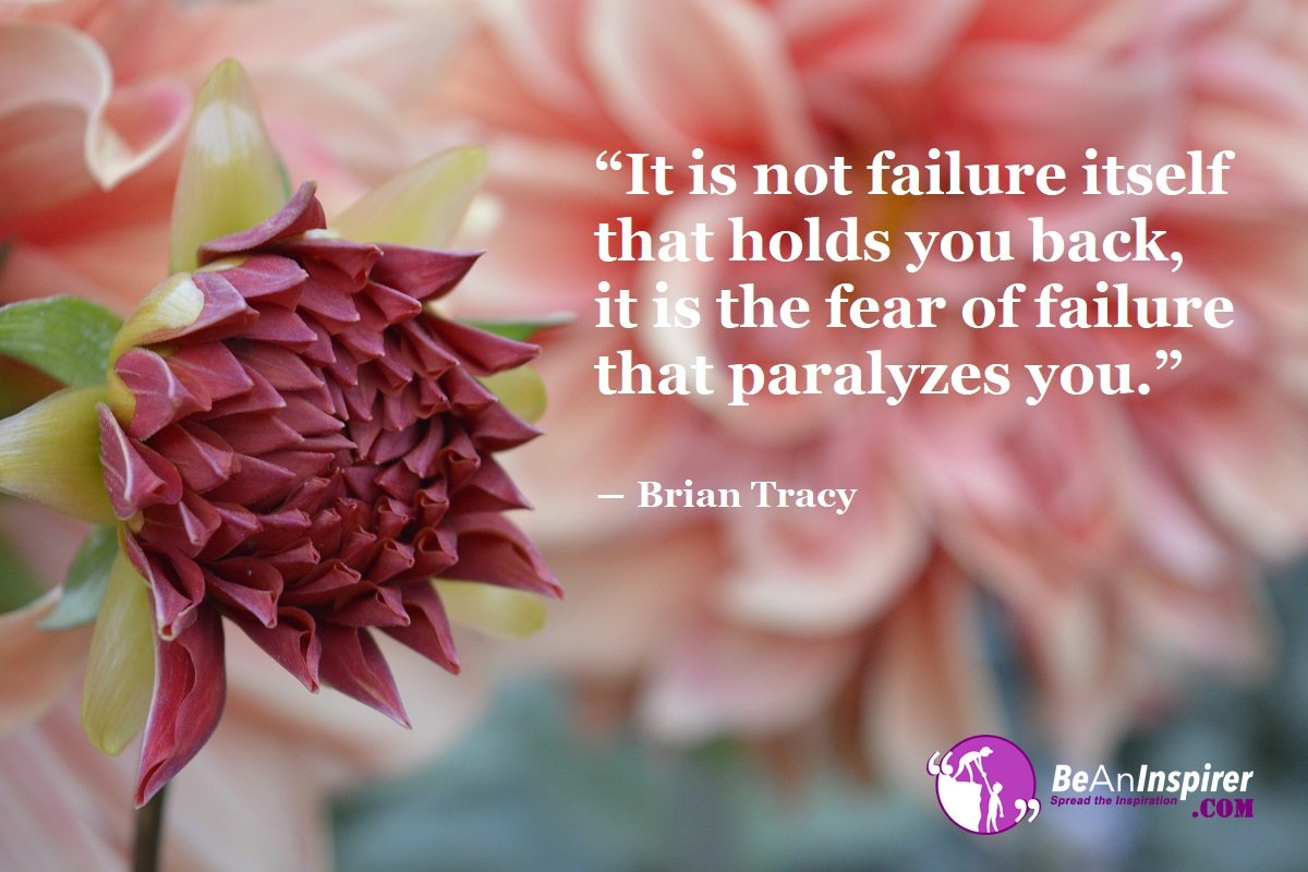 It-is-not-failure-itself-that-holds-you-back-it-is-the-fear-of-failure-that-paralyzes-you-Brian-Tracy-Success-Be-An-Inspirer