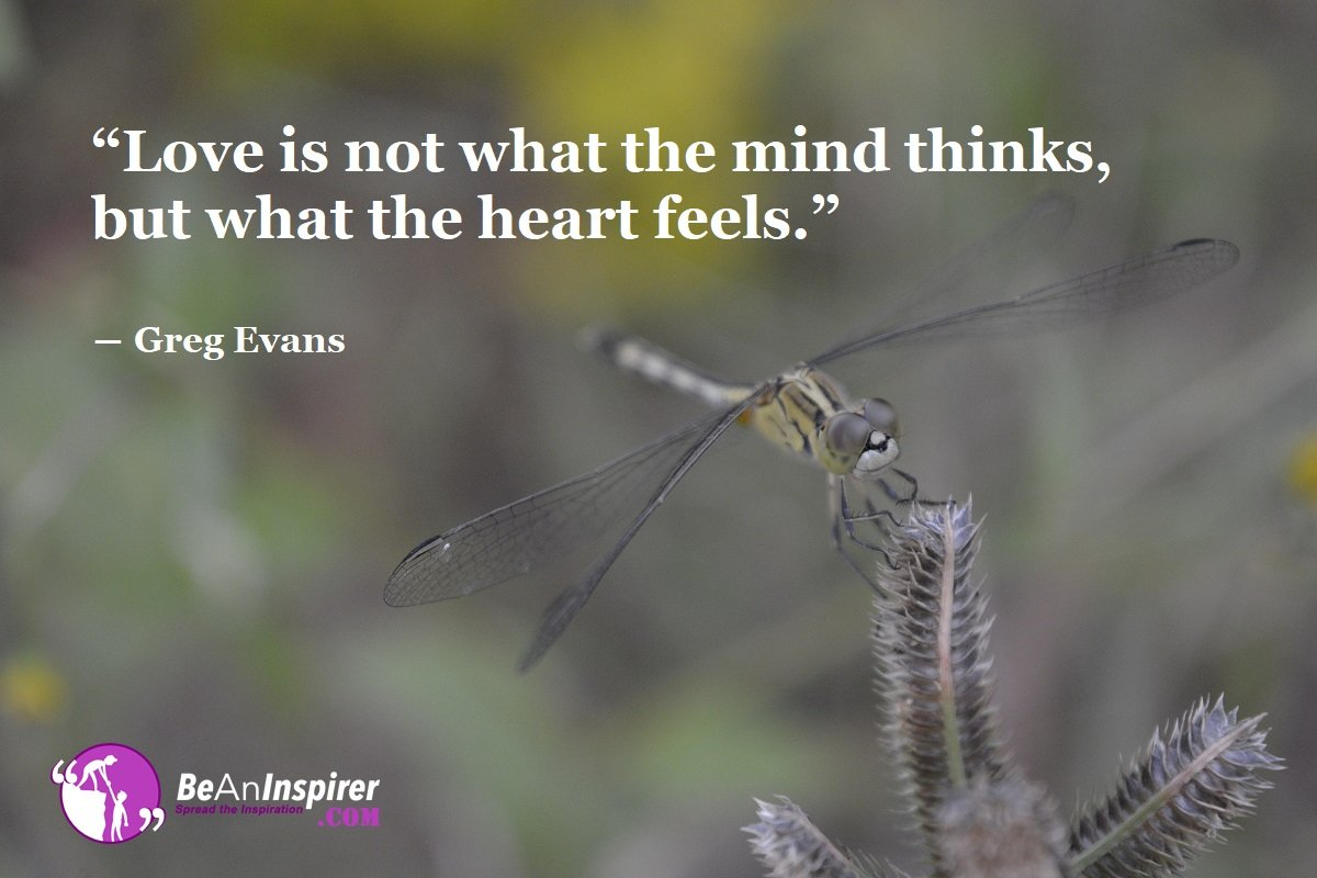 Love-is-not-what-the-mind-thinks-but-what-the-heart-feels-Greg-Evans-Top-100-Love-Quotes-Be-An-Inspirer