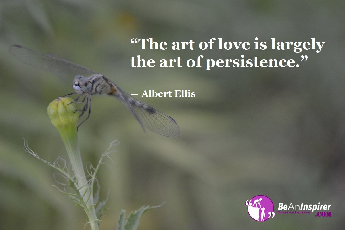 The-art-of-love-is-largely-the-art-of-persistence-Albert-Ellis-Top-100-Love-Quotes-Be-An-Inspirer