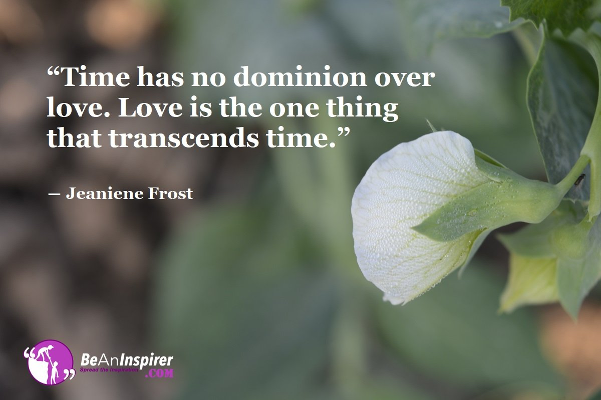 Time-has-no-dominion-over-love-Love-is-the-one-thing-that-transcends-time-Jeaniene-Frost-Top-100-Love-Quotes-Be-An-Inspirer