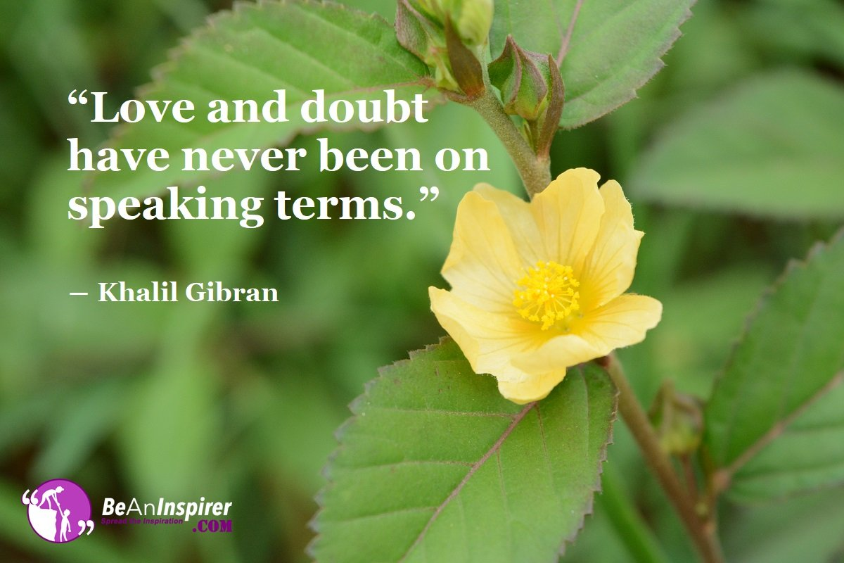 Love-and-doubt-have-never-been-on-speaking-terms-Khalil-Gibran-Love-Quotes-Be-An-Inspirer