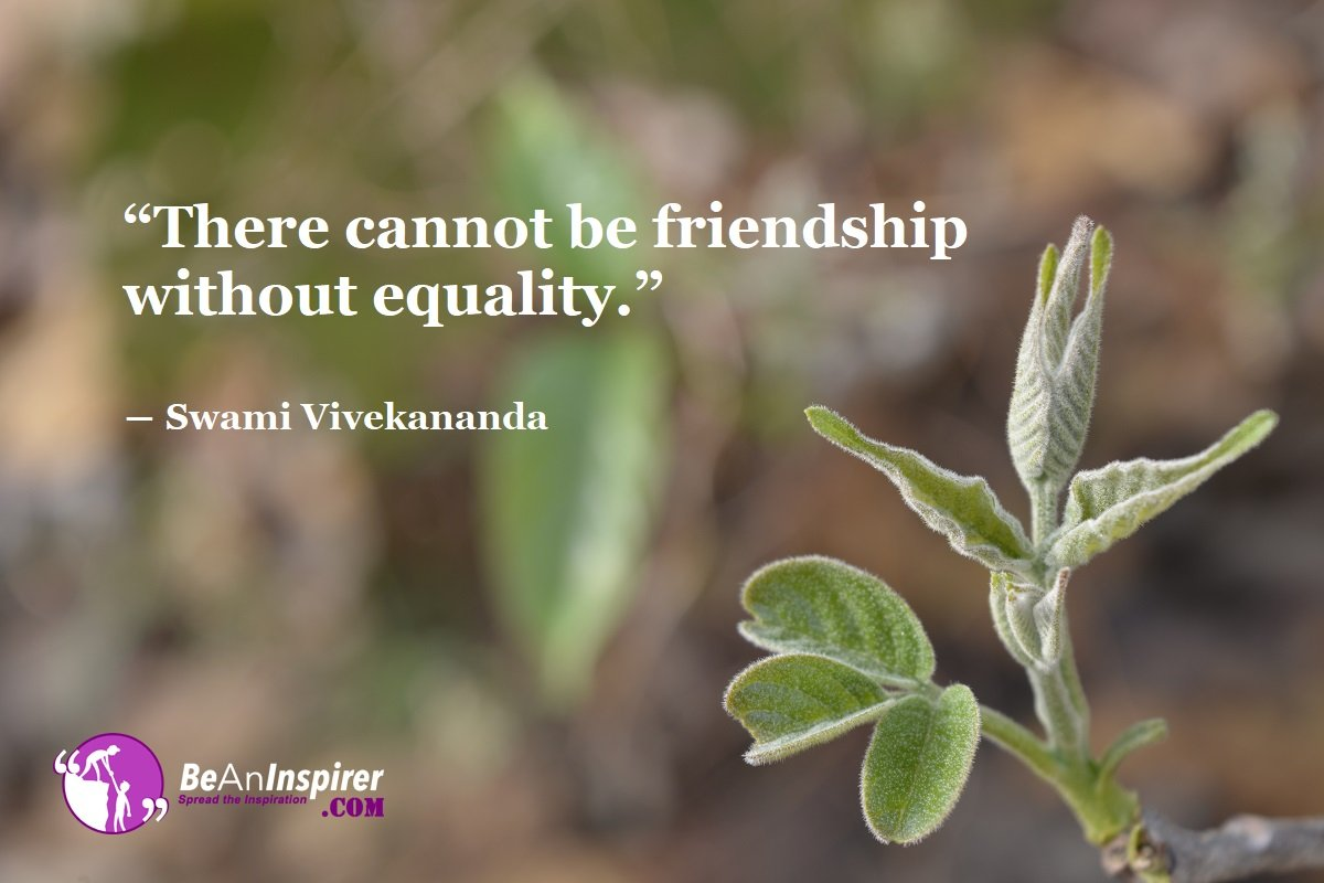There-cannot-be-friendship-without-equality-Swami-Vivekananda-Top-100-Friendship-Quotes-Be-An-Inspirer