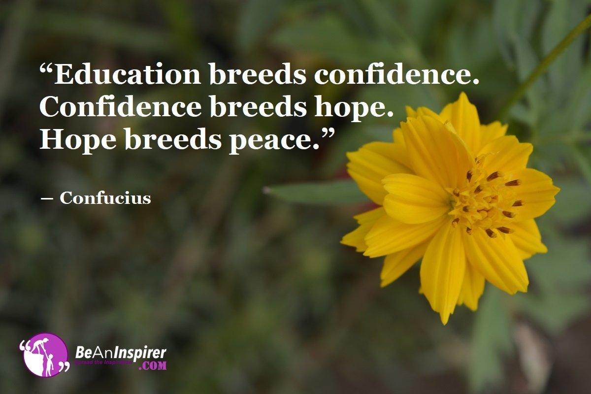 Education-breeds-confidence-Confidence-breeds-hope-Hope-breeds-peace-Confucius-Education-Quotes-Be-An-Inspirer