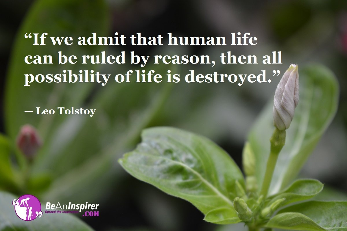 If-we-admit-that-human-life-can-be-ruled-by-reason-then-all-possibility-of-life-is-destroyed-Leo-Tolstoy-Top-100-Life-Quotes-Be-An-Inspirer