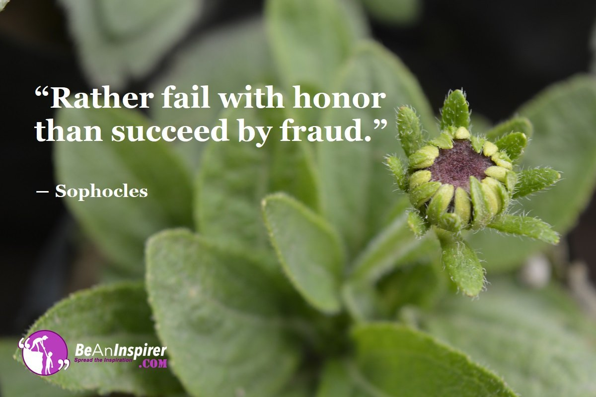 Rather-fail-with-honor-than-succeed-by-fraud-Sophocles-Honesty-Quotes-Be-An-Inspirer