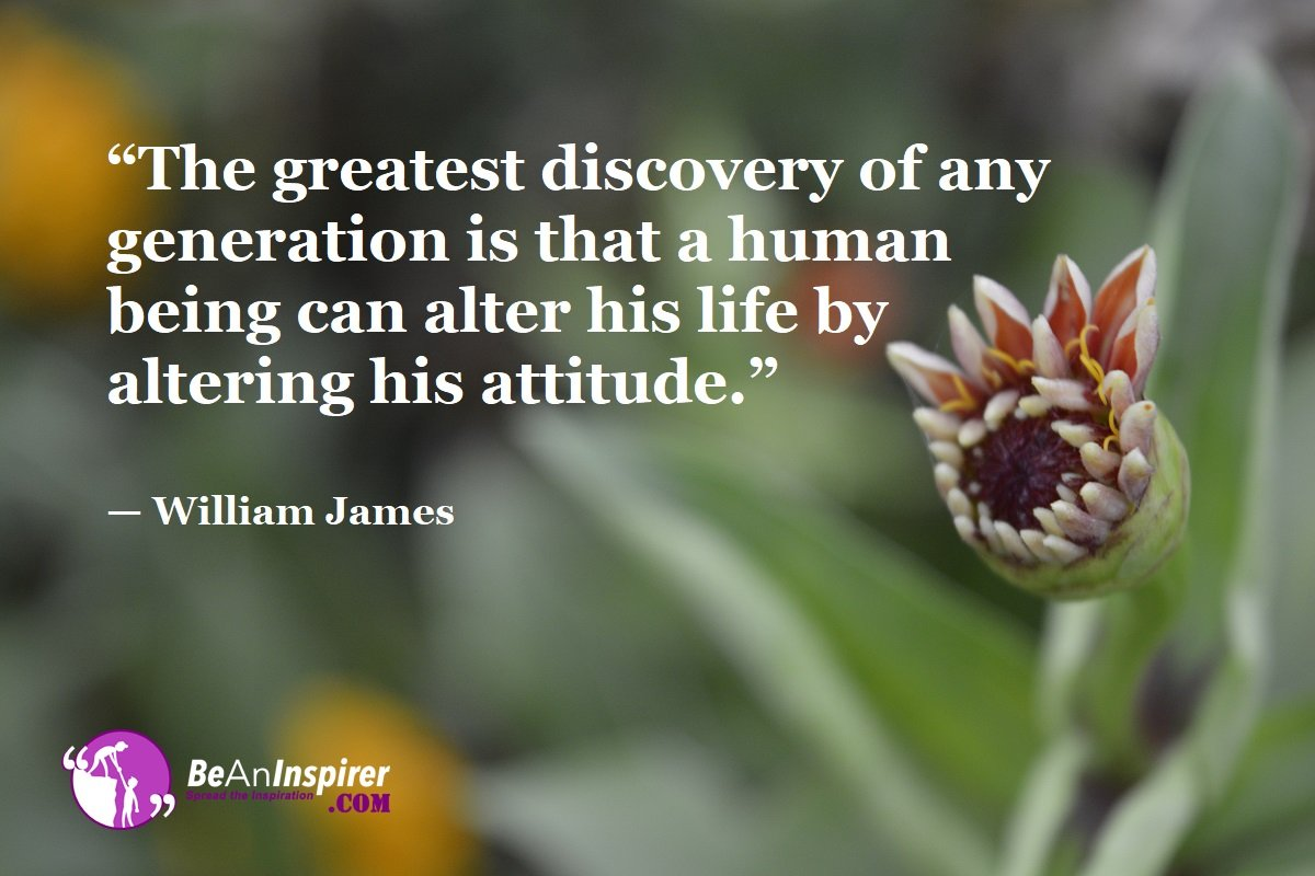 The-greatest-discovery-of-any-generation-is-that-a-human-being-can-alter-his-life-by-altering-his-attitude-William-James-Top-100-Life-Quotes-Be-An-Inspirer