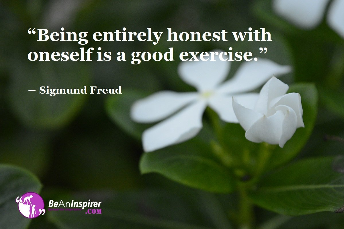 Being-entirely-honest-with-oneself-is-a-good-exercise-Sigmund-Freud-Honesty-Quotes-Be-An-Inspirer