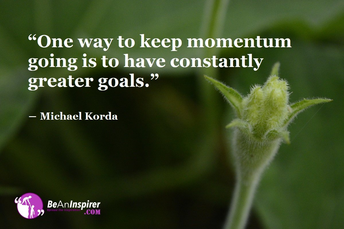 Keep The Momentum Going Quotes: From Selfishness To Being Unselfish To Being Selfless