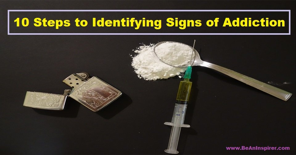 10 Steps to Identifying Signs of Addiction in Your Loved One