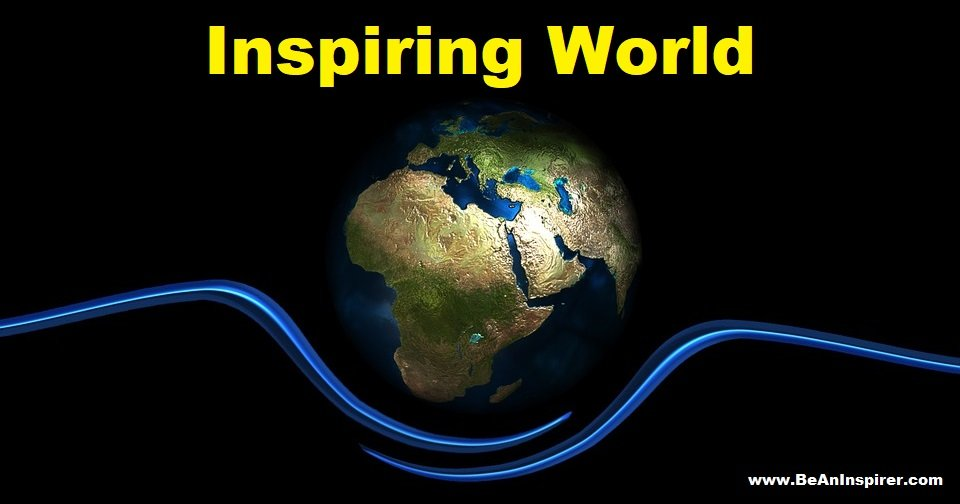 Inspiring World - Be An Inspirer